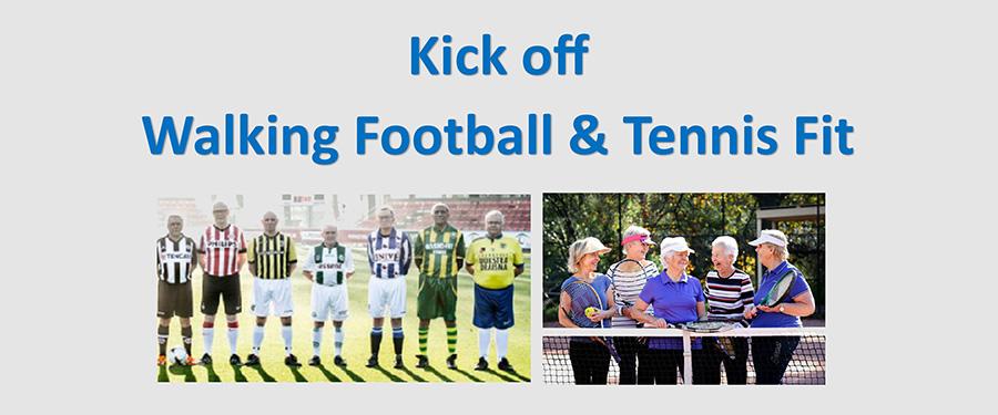 20 januari | kick-off Tennis Fit & Walking Football